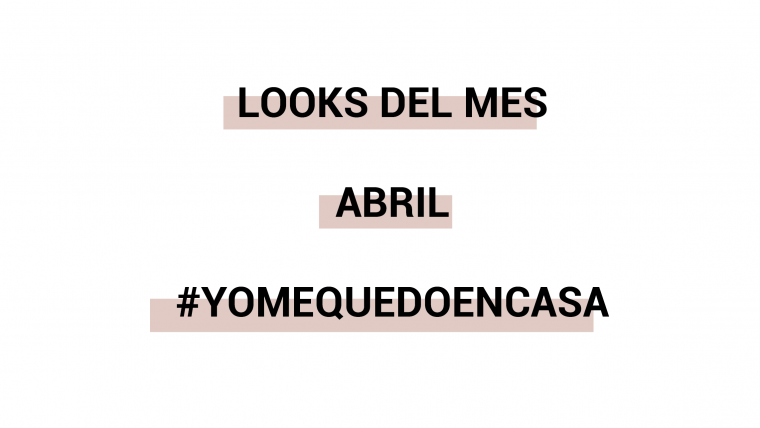 Looks del mes Abril