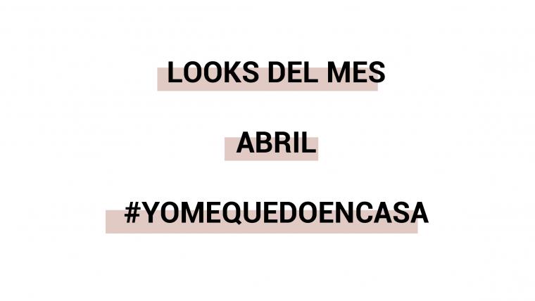 Looks del mes Abril